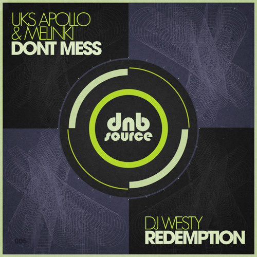 DNBSOURCE 005A - UKS Apollo & Melinki -  ' Dont Mess ' (Released 18/3/13)