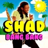 SHAD - BANG BANG (Radio Edit)