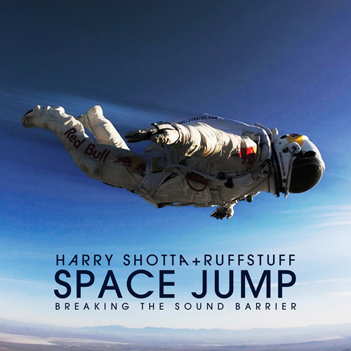 SPACE JUMP HARRY SHOTTA & RUFFSTUFF