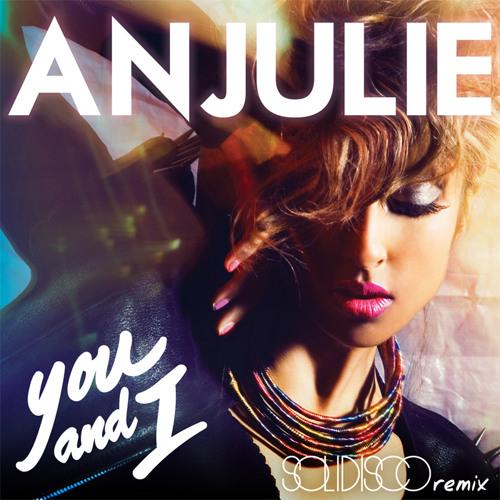 Anjulie - You & I (Solidisco Remix)