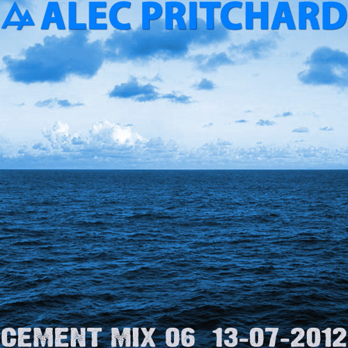 Alec Pritchard pres. Cement Mix 06 (13-07-2012)