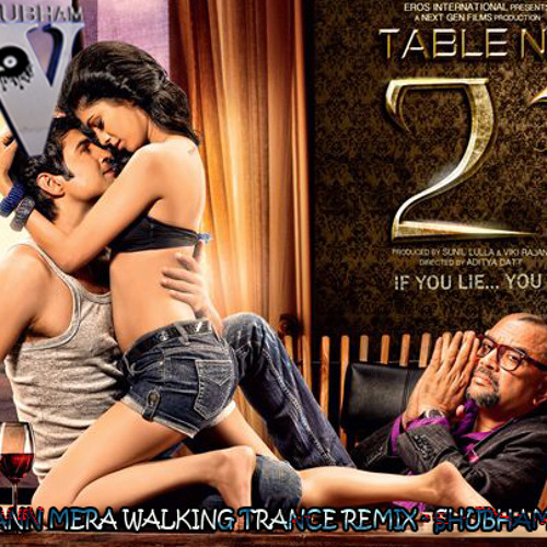 Mann Mera (Table No. 21) Walking Trance Remix Preview- Shubham Varma