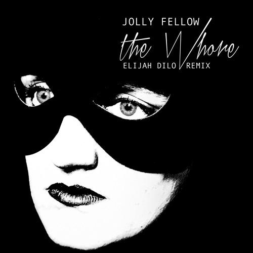 Jolly Fellow - The whore (Elijah Dilo remix)- 2013
