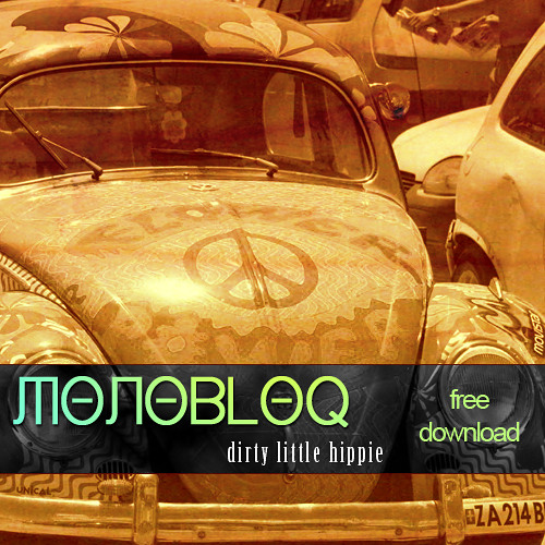 Monobloq - Dirty Little Hippie (free download)