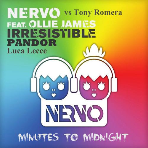 Tony Romera vs. NERVO - Irresistible Pandor (Minutes To Midnight & Luca Lecce Mash Up)