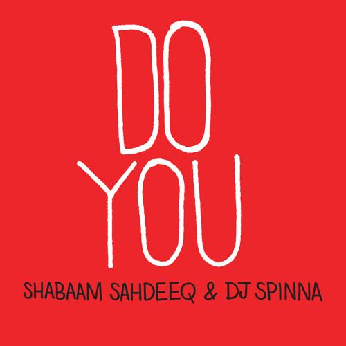 Shabaam Sahdeeq - Do You - Prod. By DJ Spinna