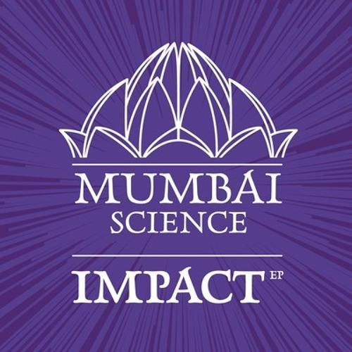 Impact (John Roman Remix) - Mumbai Science
