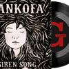 SANKOFA Siren Song Part 1
