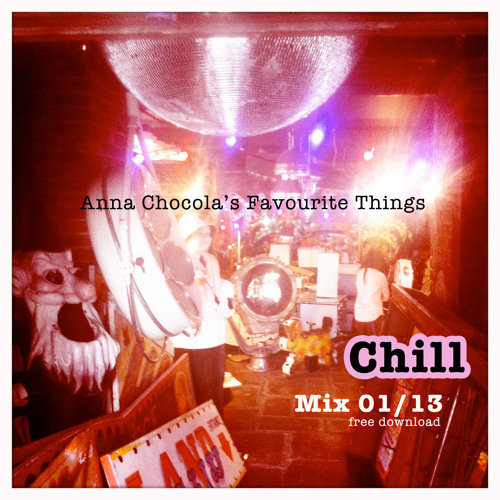 Anna Chocola's Favourite Things - Mix 01/13