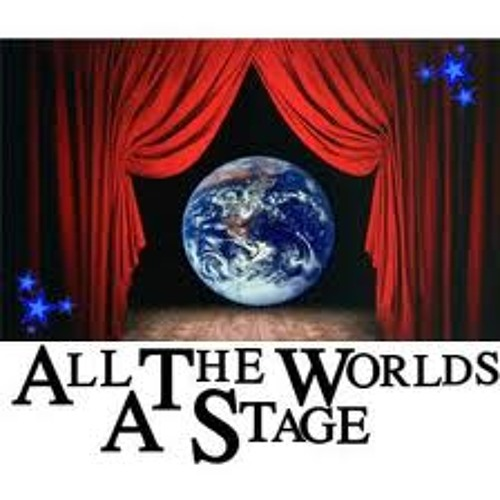 """""""All the world's a stage"""" from Shakespeare's """"As You Like It"""" (Diane Havens)"""