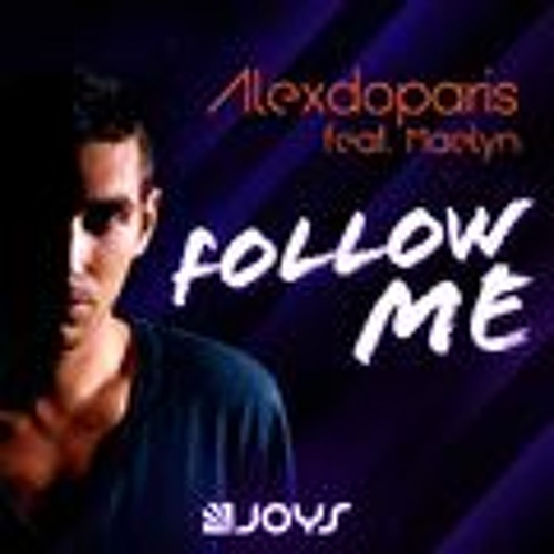 Alexdoparis feat. Maelyn - Follow Me (Paulo Agulhari & Tommy Love Remix)