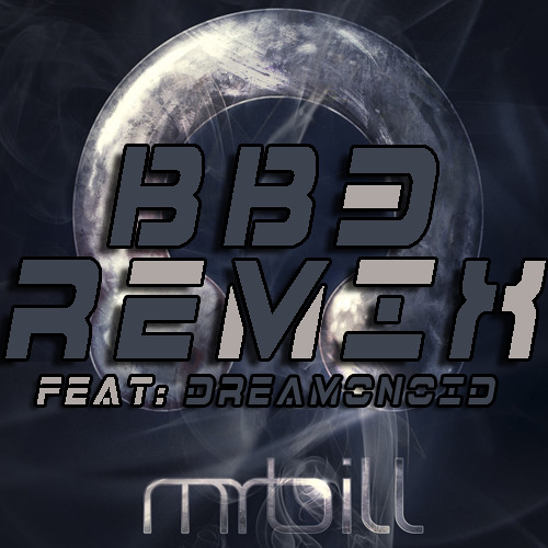 Mr. Bill - Cheyah (BB3 Remix) feat. Dreamonoid