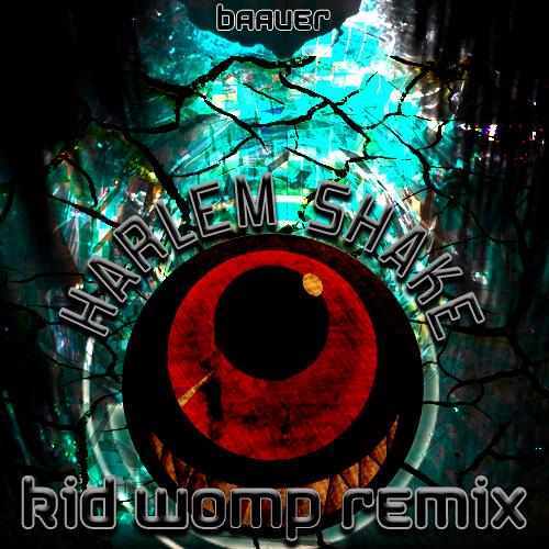 Baauer- Harlem Shake (Kid Womp Remix)
