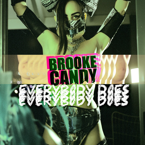 Everybody Does - BROOKE CANDY