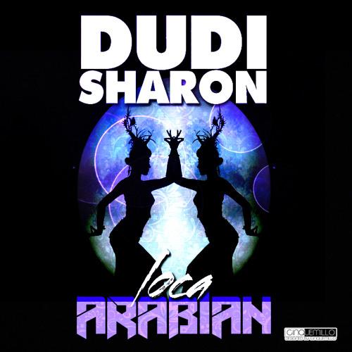 Dudi Sharon - Loca Arabian [Original Mix]
