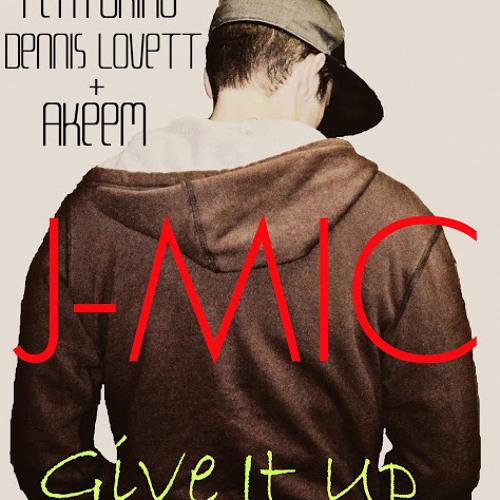Give It Up (Feat. Dennis Lovett & Akeem)