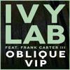 Ivy Lab feat. Frank Carter III - Oblique VIP [FREE WAV DOWNLOAD]