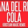 Lana del Rey - Cola (Kristijan Majic Remix)
