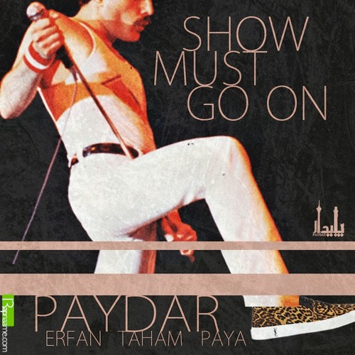 Erfan - Show Must Go On (Ft Taham & Paya)