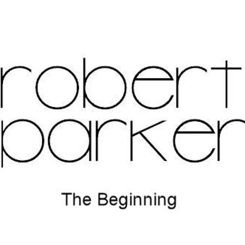 Robert Parker - The Beginning