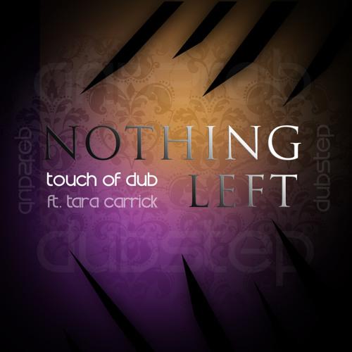 DUBSTEP - Nothing Left FT. TARA CARRICK