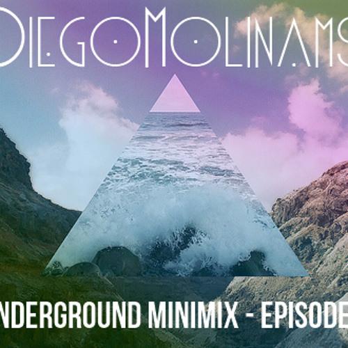 DiegoMolinams Underground Minimix - Episode 3