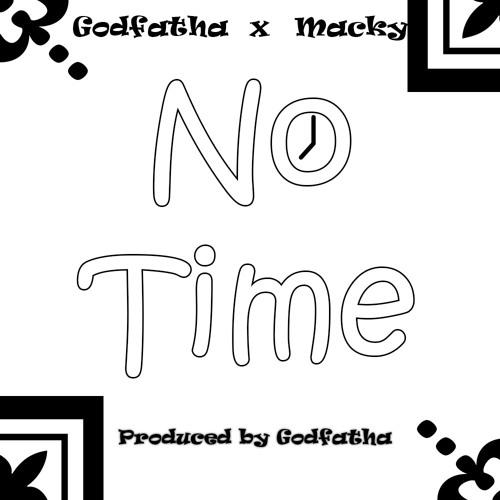 Macky x Godfatha - No Time