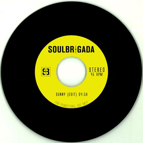 SoulBrigada - Sunny (Edit)
