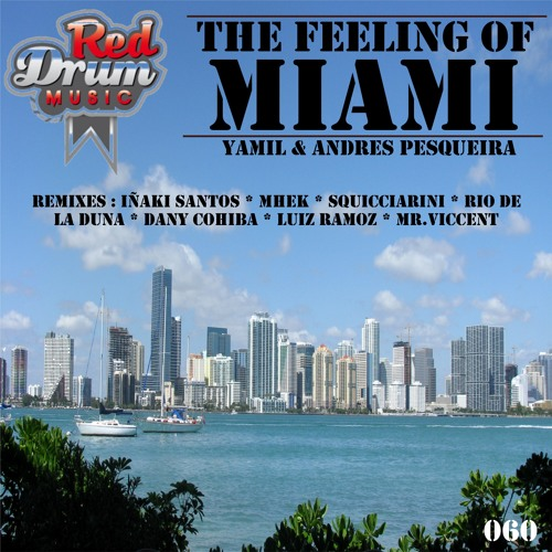 Yamil & Andres Pesqueira - The Feeling of miami (Original Mix) RED DRUM MUSIC