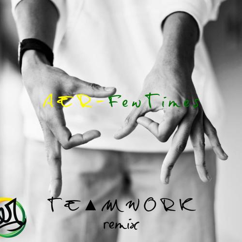 Aer - Few Times (TE▲MWORK remix)