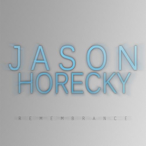 Jason Horecky - Remembrance