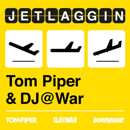JETLAGGIN - Tom Piper & DJ@WAR - ON PROMO TODAY / OUT JAN 25