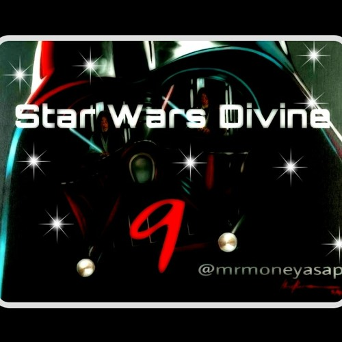 Star Wars Divine 9 @mrmoneyasap Prod.