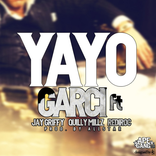 Garci ft Jay Griffy - Quilly Millz - RediRoc - Yayo CLEAN