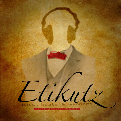 Gentleman Jonny presents… EtiKutz - Episode 1