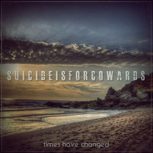 Suicide Is For Cowards - Knights Condition (From Times Have Changed EP 2012)