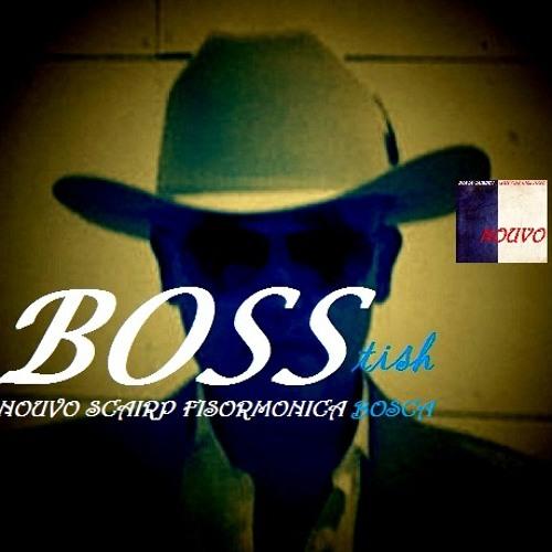 BOSS-tish  - Nouvo