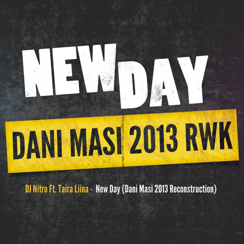 New Day (Dani Masi mix 2013 Reconstruction) // 89 kbpss LOW QUALITY (work in progress)