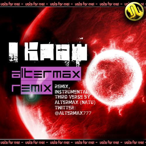 Lecrae - I Know -  Altermax Remix (ft., prod by Altermax aka Natu)