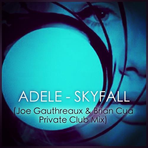 SKY FALL (Joe Gauthreaux and Brian Cua Private Club Mix)