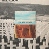 Download Bedroom - In my Head Mp3