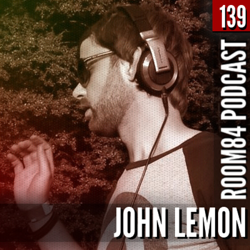 R84 PODCAST139: JOHN LEMON