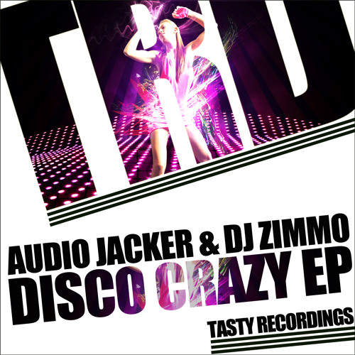 Audio Jacker & DJ Zimmo - Disco Crazy EP (Soundcloud Preview) OUT NOW!! exclusive on Traxsource [Tasty Recordings]