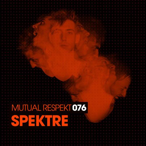 Mutual Respekt 076 with Spektre