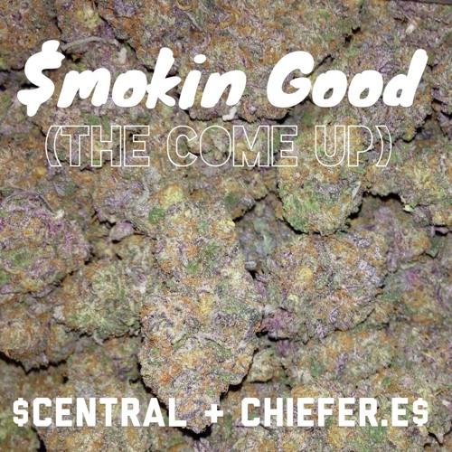 Smokin Good (The Come Up) - Vytez ($central) + Chiefer.E$ (Prod. By KJS BEATS)