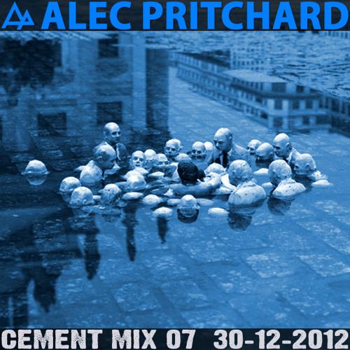 Alec Pritchard pres. Cement Mix 07 (30-12-2012)