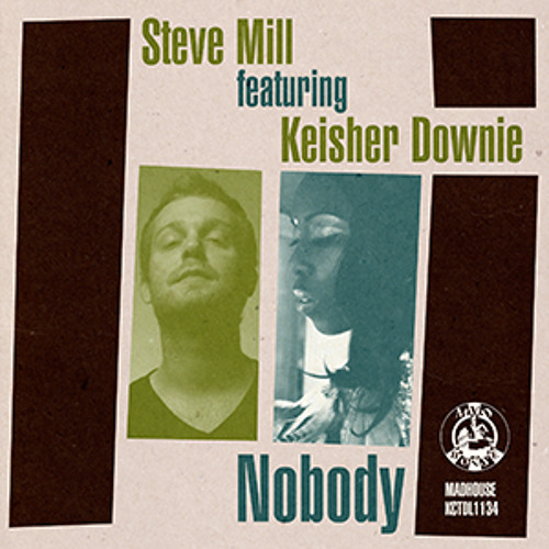 OUT NOW: Steve Mill feat. Keisher Downie - Nobody (Jam & Keys Dub) Madhouse Records