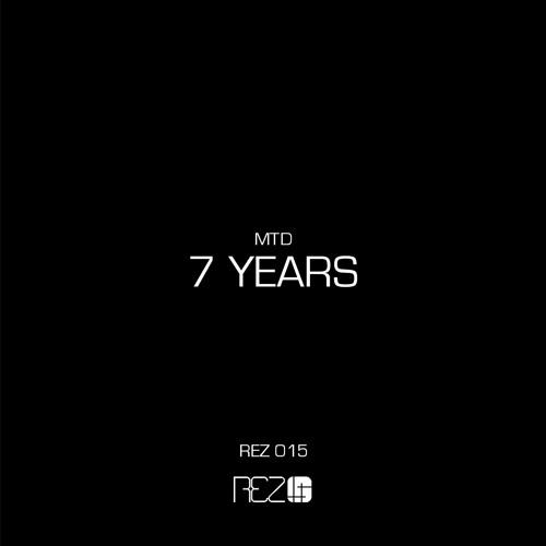 MTD - 7 Years [REZ015]