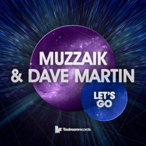 Muzzaik & Dave Martin - Let's Go (Original Club Mix) - out on 07.01.13
