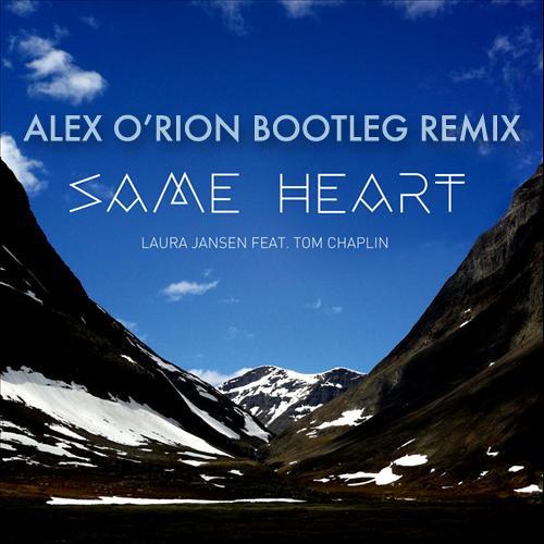 Laura Jansen ft. Tom Chaplin - Same Heart (Alex O'Rion Bootleg Remix)